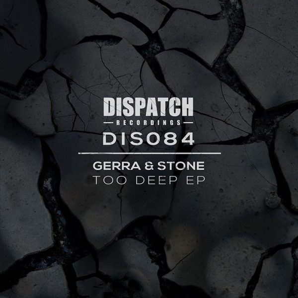 DIS 084 - Gerra & Stone - Too Deep EP