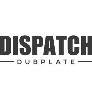 Dispatch Dubplate
