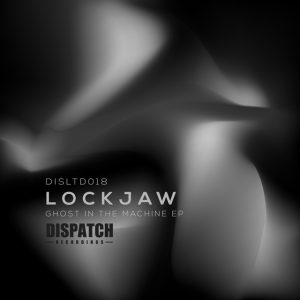 DISLTD018 - Lockjaw - Ghost in the Machine EP