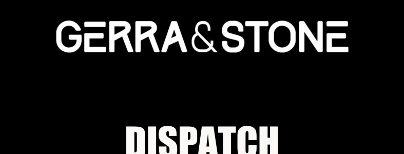 gerrastonedispatch