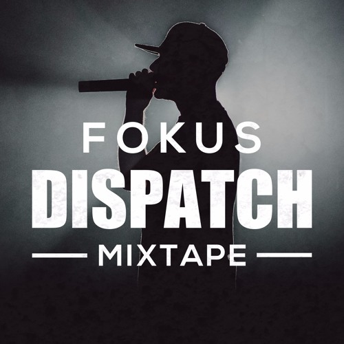 MC Fokus - Dispatch Mixtape