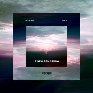 DIS108 - Hybris & DLR - A New Tomorrow EP